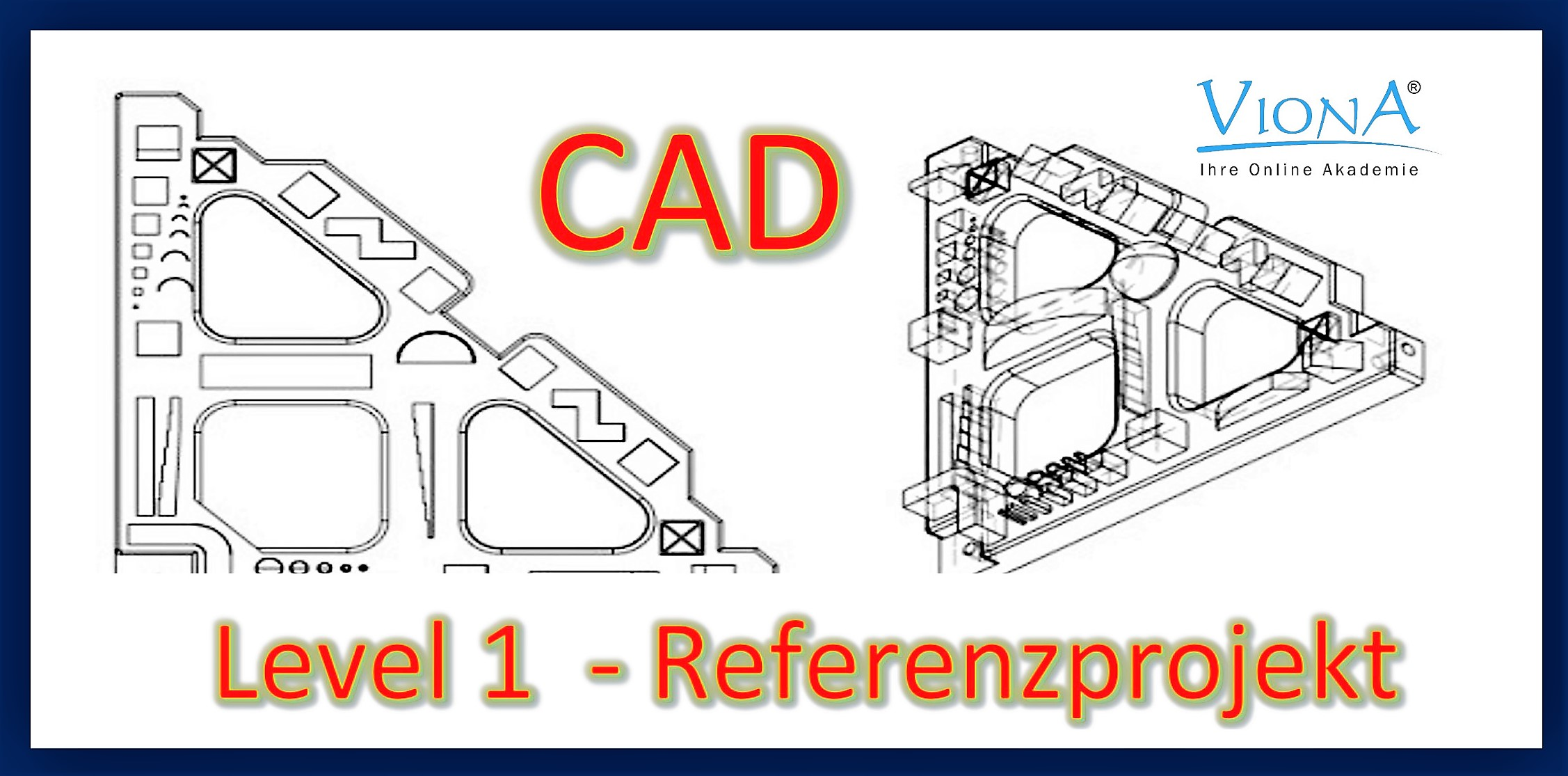 VIONA - CAD, Level 1